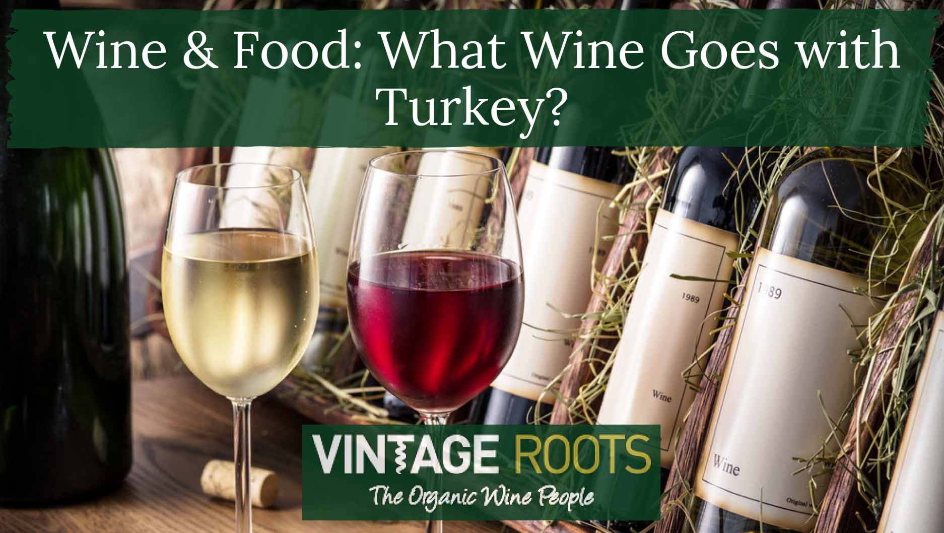Wine Food What Wine Goes With Turkey Vintage Roots Organic Wine Biodynamic Wines