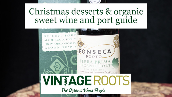 Christmas Desserts & Organic Sweet Wine and Port Guide